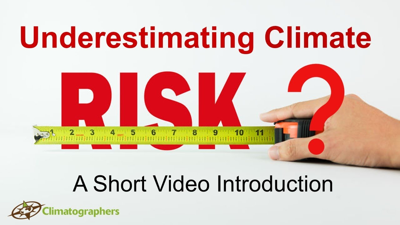 Underestimating climate risk - an overview